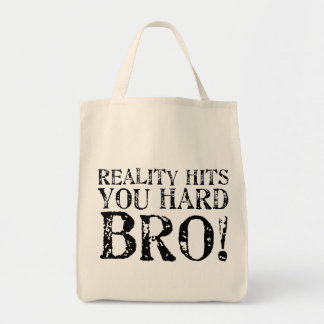 Reality Hits You Hard Canvas Bags