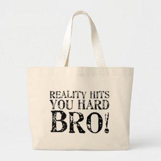 Reality Hits You Hard Tote Bag