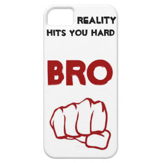 Reality Hits you Hard BRO! iPhone SE/5/5s Case