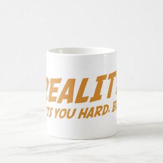 Reality Hits You Hard Bro Mugs