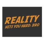 Reality Hits You Hard, Bro Postcard