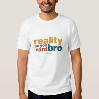 Reality Hits You Hard Bro T-Shirt Design 1
