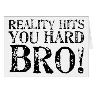 Reality Hits You Hard Card