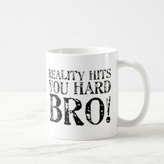 Reality Hits You Hard Classic White Coffee Mug