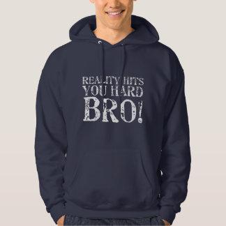 Reality Hits You Hard Hoodie
