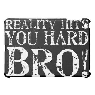 Reality Hits You Hard iPad Mini Cases