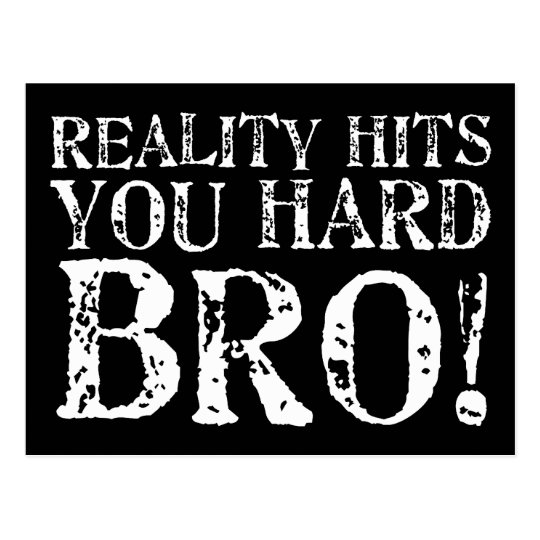 Reality Hits You Hard Postcard