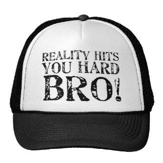 Reality Hits You Hard Trucker Hat
