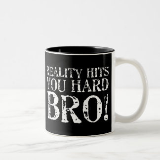 Reality Hits You Hard Two-Tone Coffee Mug