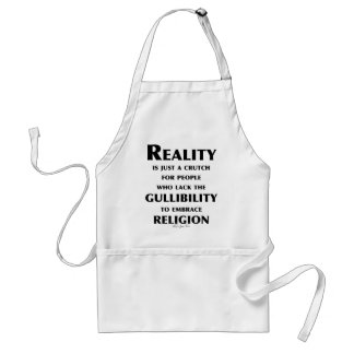 Reality is a Crutch Adult Apron