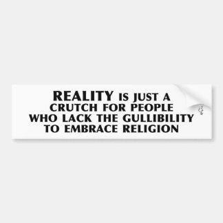 Reality is a Crutch Bumper Sticker