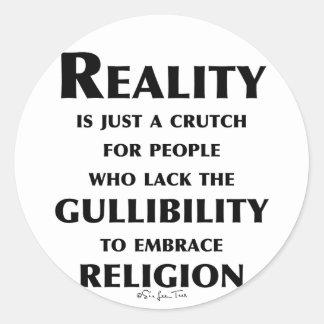 Reality is a Crutch Classic Round Sticker