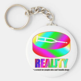 Reality is a crutch if you can't handle drugs. basic round button keychain