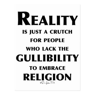 Reality is a Crutch Postcard