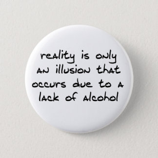 Reality Is An Illusion Button