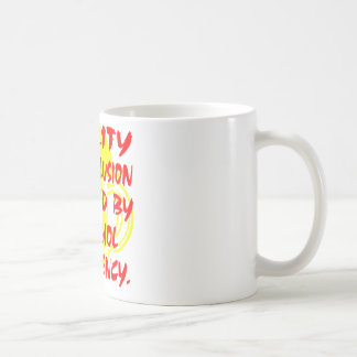 Reality Is An Illusion Due To Alcohol Deficiency Coffee Mug