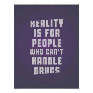 Reality is for people who can't handle drugs letterhead