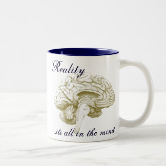 Reality.....its all in the mind Two-Tone coffee mug