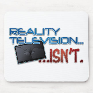 Reality Television... Mouse Pad
