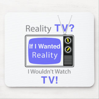 Reality TV Mouse Pad