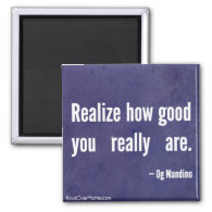 Realize how good you really are magnets