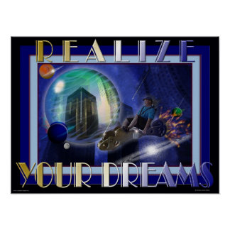 Realize Your Dreams Print