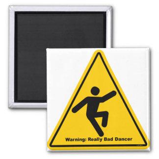 Really Bad Dancer Warning 2 Inch Square Magnet