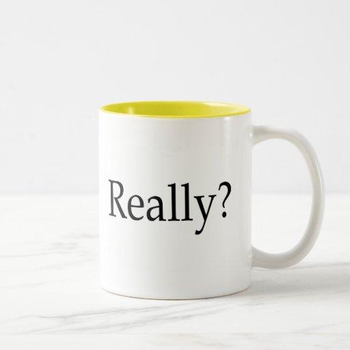 Really? Coffee Mug