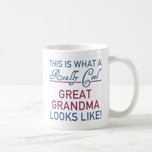 Really Cool Great Grandma Coffee Mug Zazzle