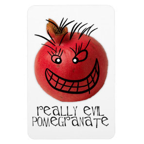 Really evil pomegranate magnet