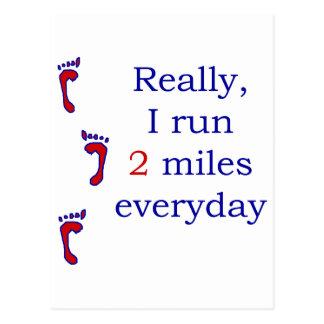 Really I Run 2 Miles Everyday Post Card