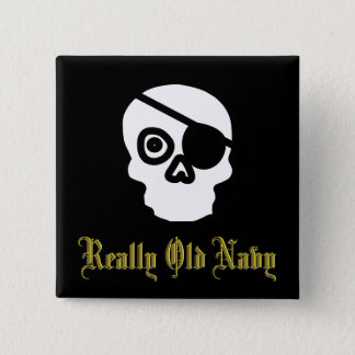 Really Old Navy with Skull and Eyepatch Pinback Button
