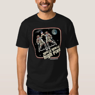 Really Really High Five T-shirt