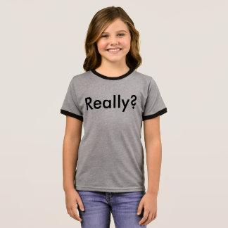 'Really?' Ringer Shirt - Girls T-Shirts