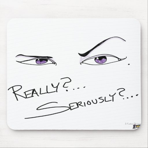 Really? Seriously? Mousepad