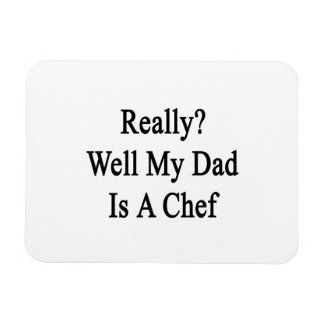 Really Well My Dad Is A Chef Rectangular Photo Magnet