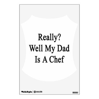 Really Well My Dad Is A Chef Wall Sticker