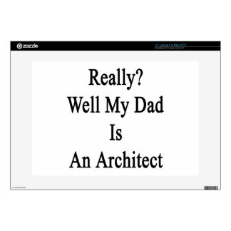 """Really Well My Dad Is An Architect 15"""" Laptop Decal"""