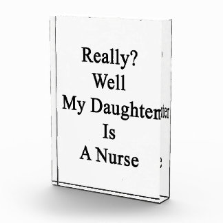 Really Well My Daughter Is A Nurse Award