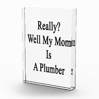 Really Well My Mom Is A Plumber Awards