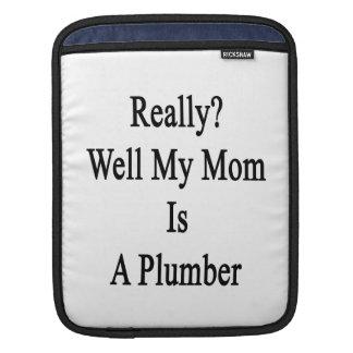 Really Well My Mom Is A Plumber iPad Sleeve