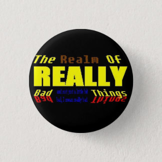 Realm of REALLY bad things Button