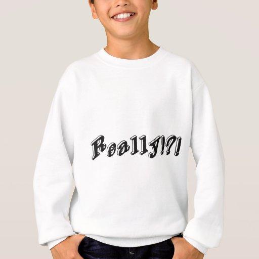 ¡Realmente!?! Camiseta