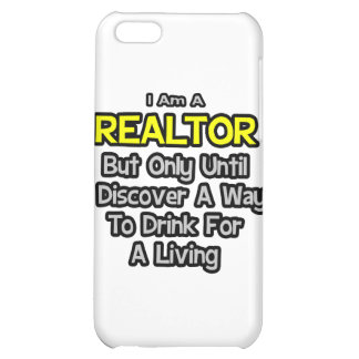 Realtor .. Drink for a Living iPhone 5C Cover