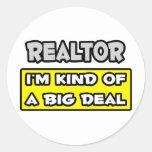 Realtor .. I'm Kind of a Big Deal Round Sticker