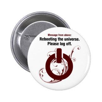 Reanudación del universo. Termine una sesión por f Pin Redondo De 2 Pulgadas