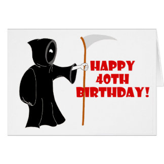 Reaper 40th Birthday Card