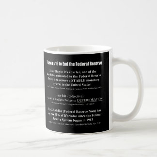 Reason #16 To End The Federal Reserve System Mug