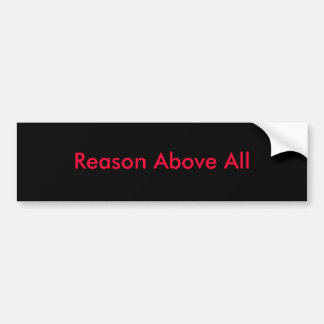 Reason Above All Bumper Stickers