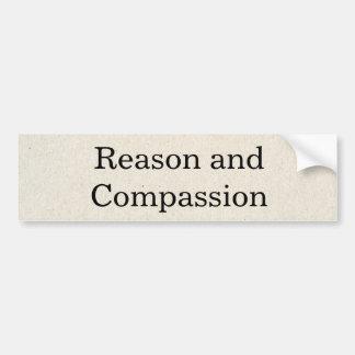 Reason and Compassion Bumper Sticker
